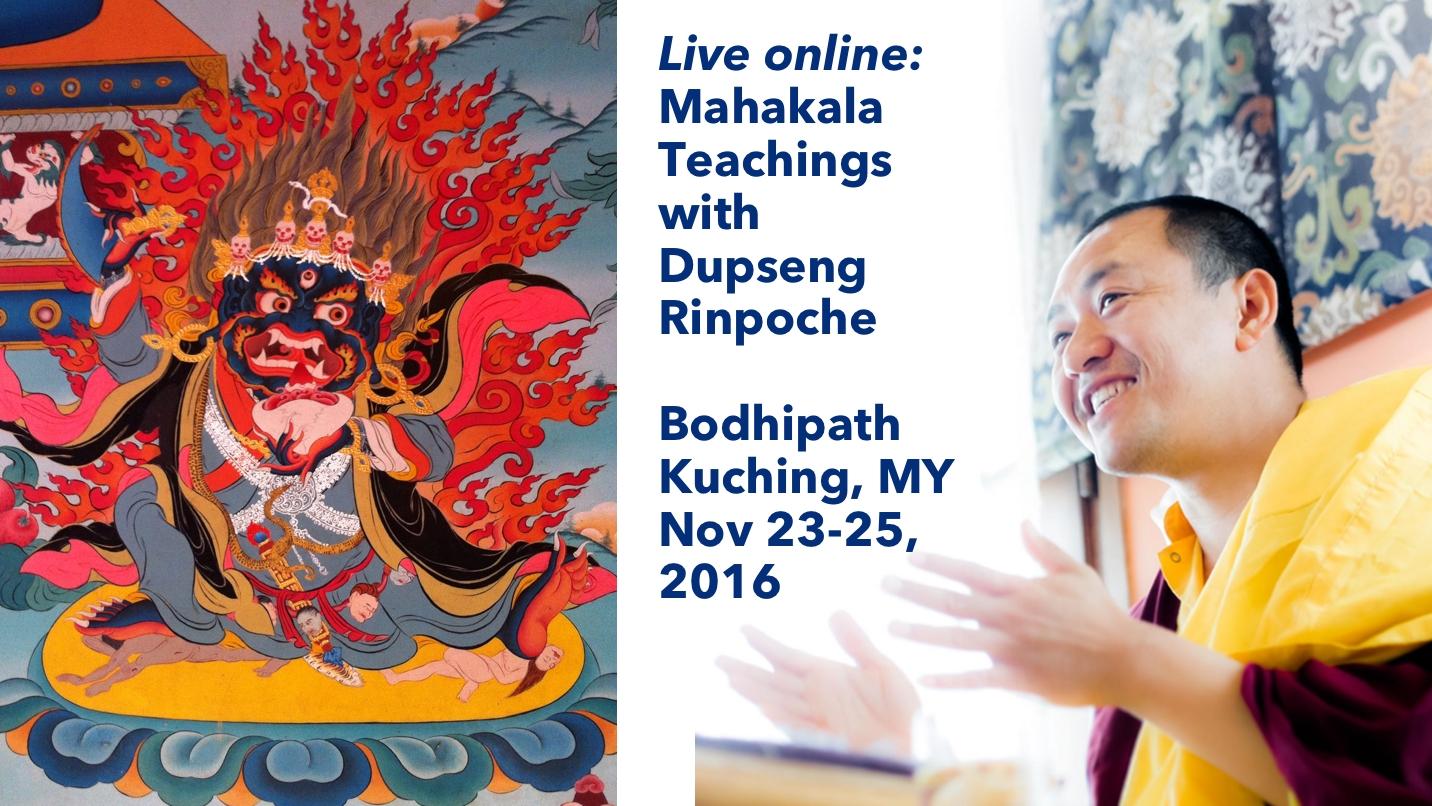Live: Mahakala teachings with Dupseng Rinpoche @ Bodhipath Kuching, Malaysia